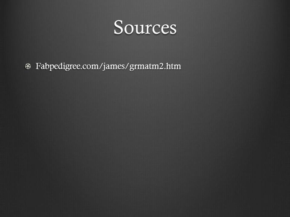 Sources Fabpedigree.com/james/grmatm2.htm