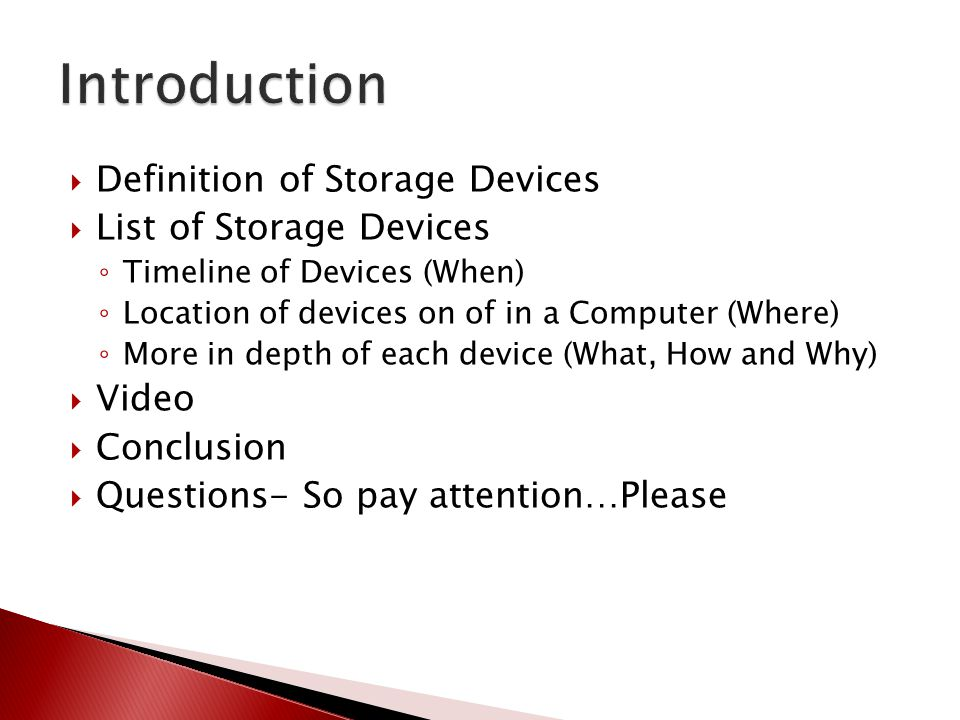 Introduction Definition of Storage Devices List of Storage Devices