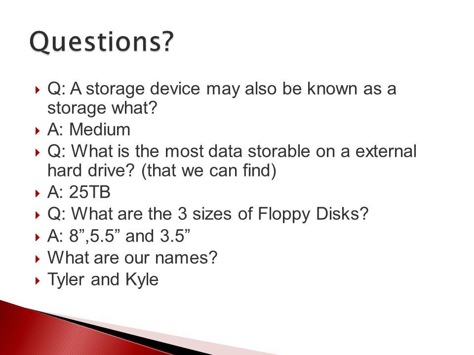 Questions Q: A storage device may also be known as a storage what