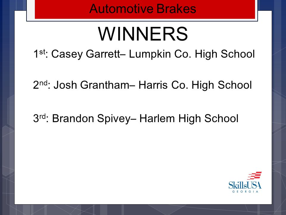 WINNERS Automotive Brakes 1st: Casey Garrett– Lumpkin Co. High School