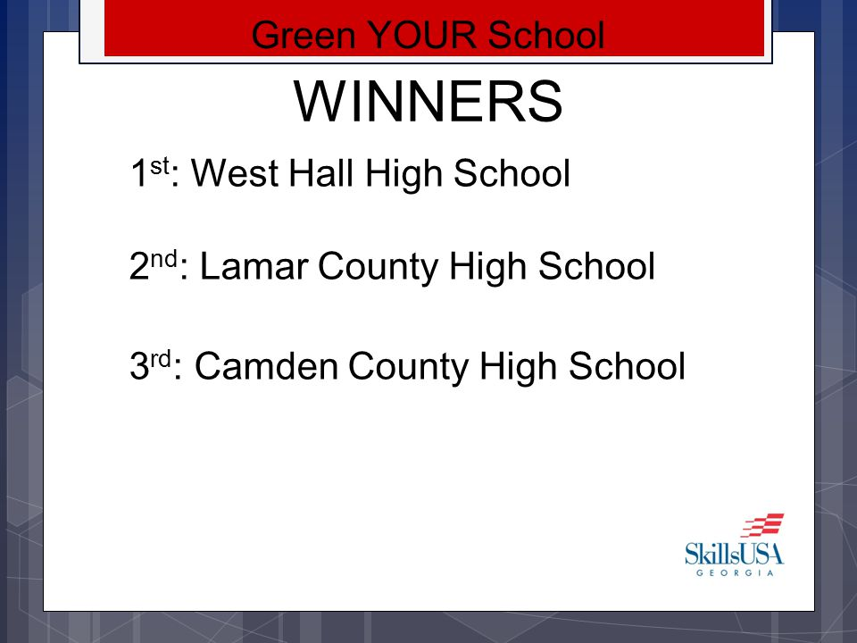 WINNERS Green YOUR School 1st: West Hall High School