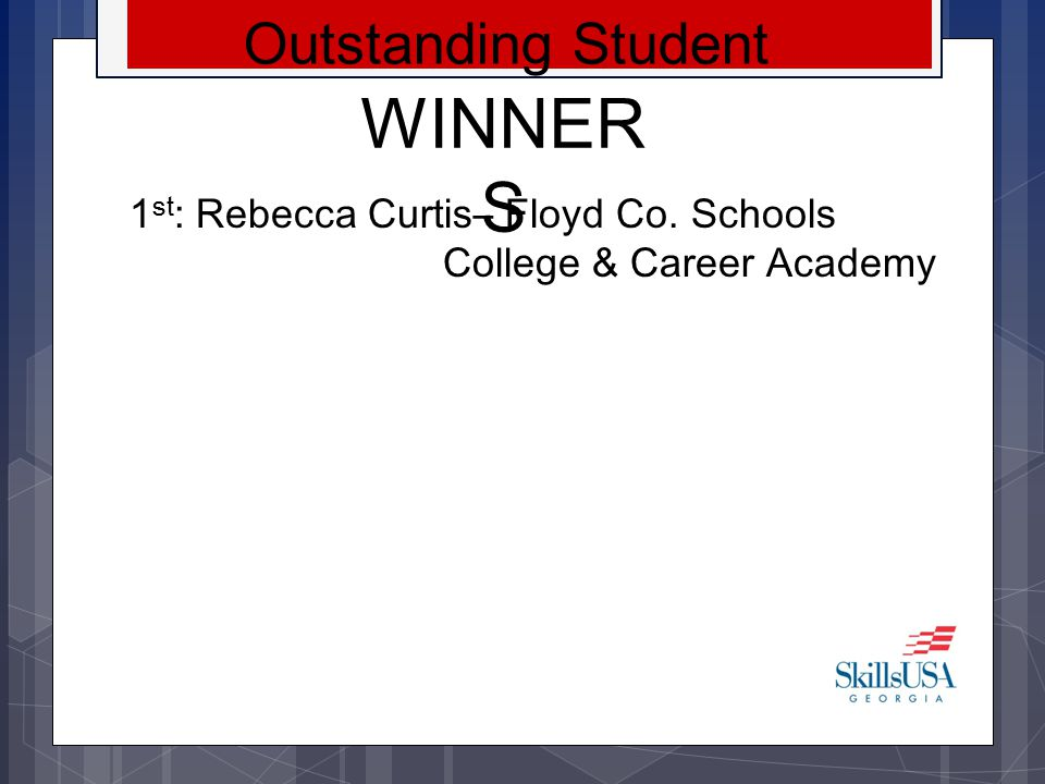 WINNERS Outstanding Student 1st: Rebecca Curtis– Floyd Co. Schools