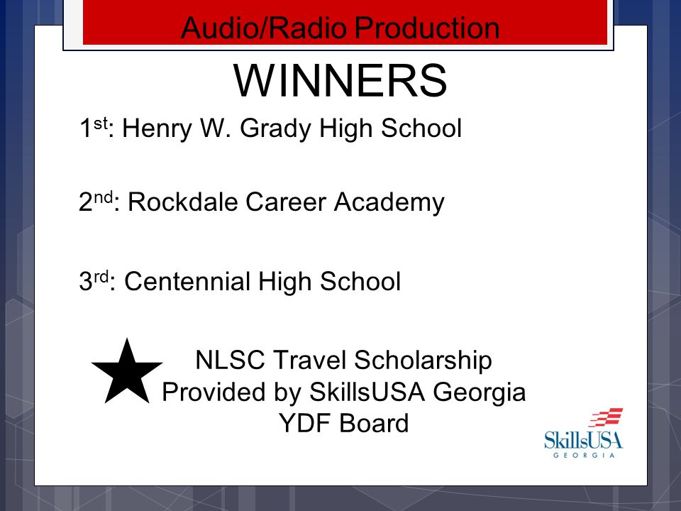 WINNERS Audio/Radio Production 1st: Henry W. Grady High School