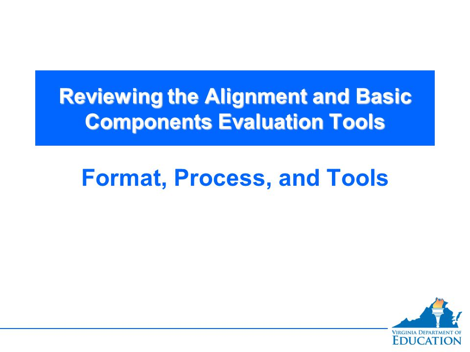 Reviewing the Alignment and Basic Components Evaluation Tools