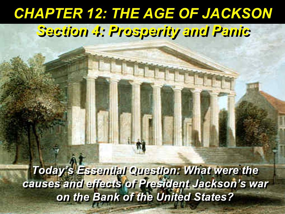 CHAPTER 12: THE AGE OF JACKSON Section 4: Prosperity and Panic
