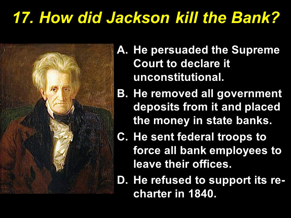 17. How did Jackson kill the Bank