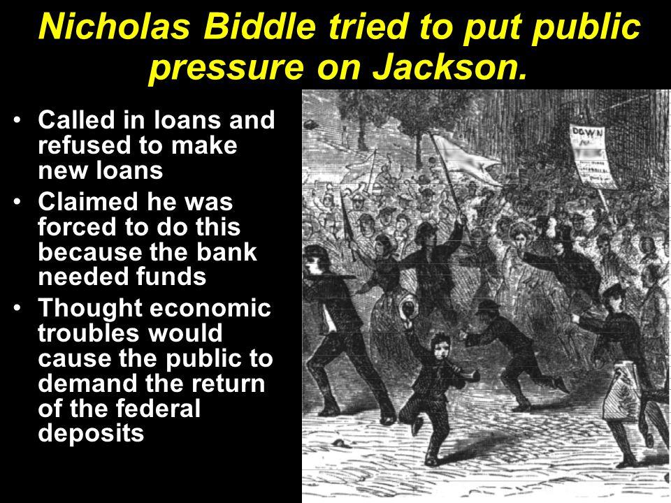 Nicholas Biddle tried to put public pressure on Jackson.
