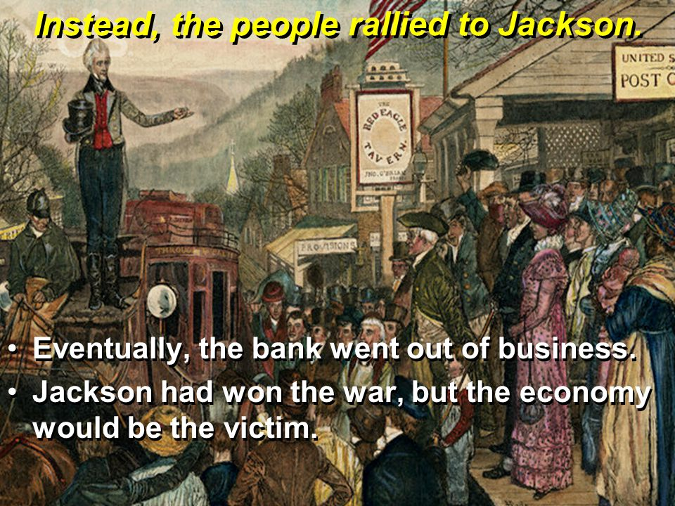Instead, the people rallied to Jackson.