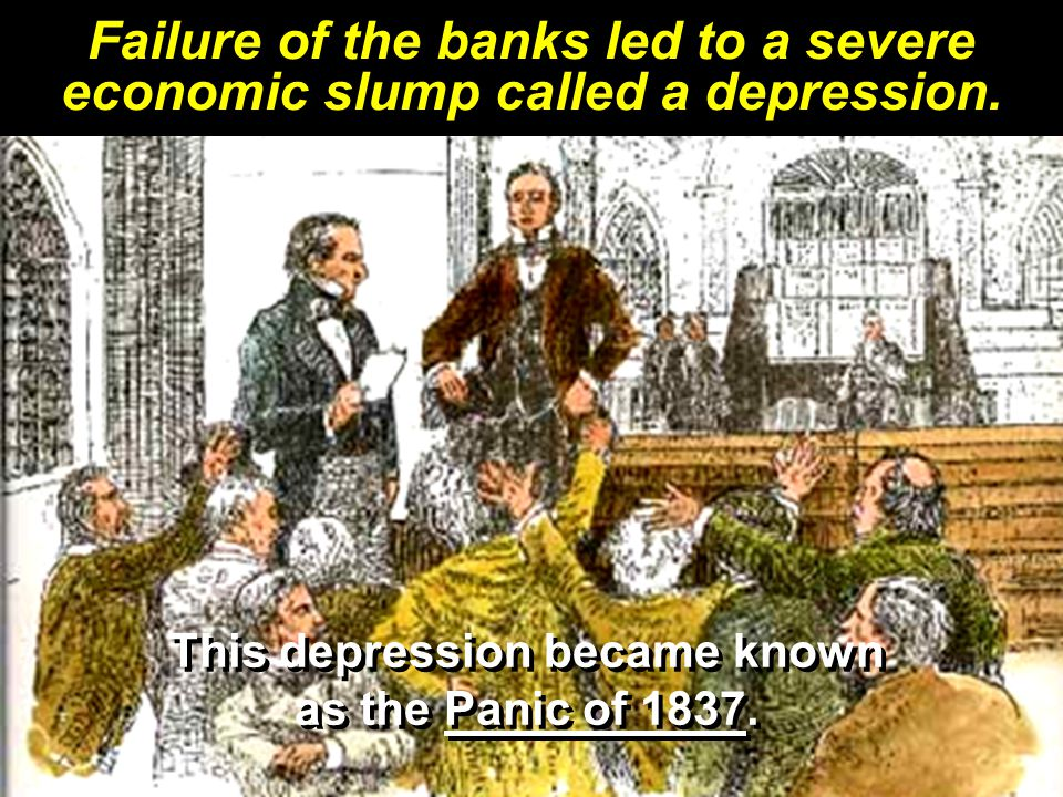 This depression became known as the Panic of 1837.
