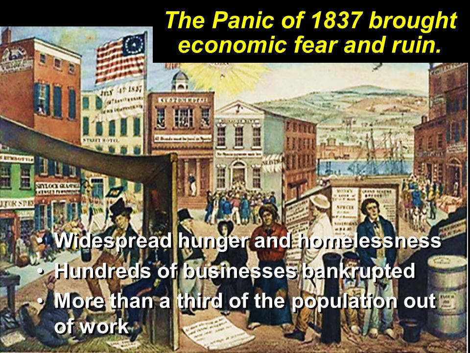 The Panic of 1837 brought economic fear and ruin.