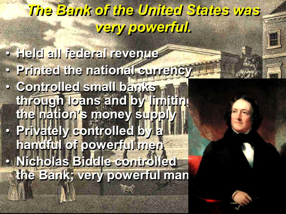 The Bank of the United States was very powerful.