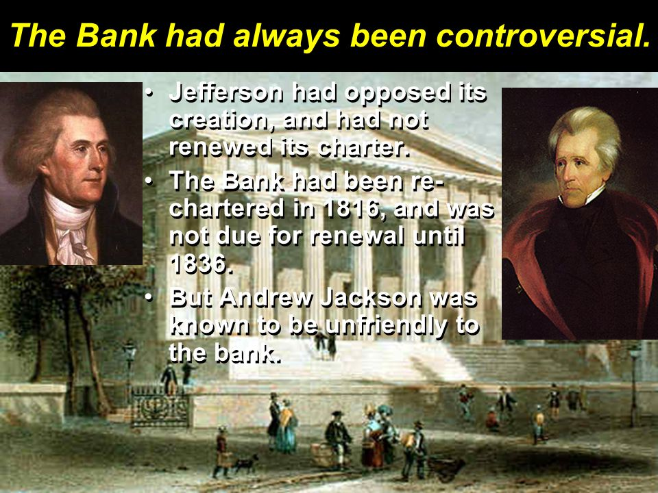 The Bank had always been controversial.
