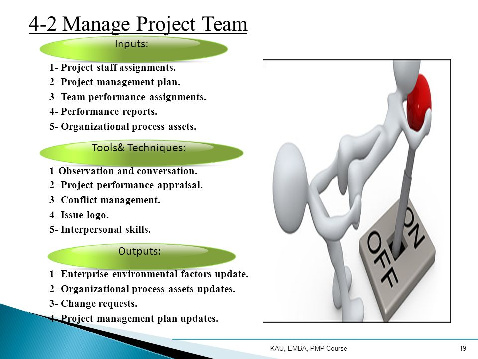 4-2 Manage Project Team Inputs: Tools& Techniques: Outputs: