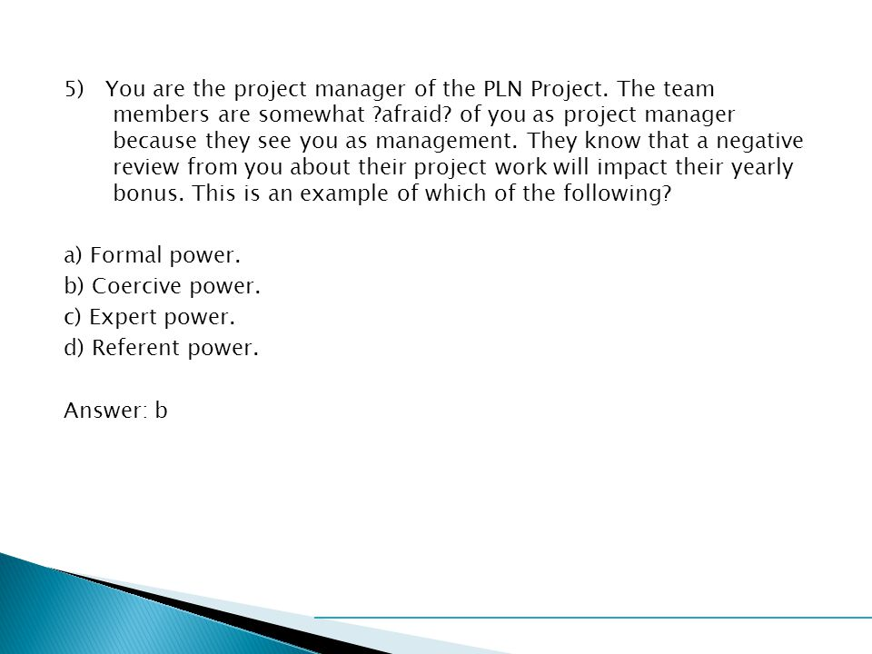 5) You are the project manager of the PLN Project