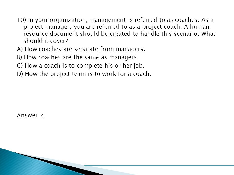 10) In your organization, management is referred to as coaches