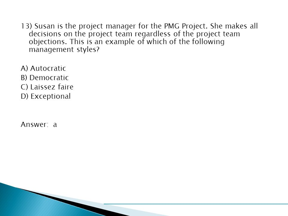 13) Susan is the project manager for the PMG Project