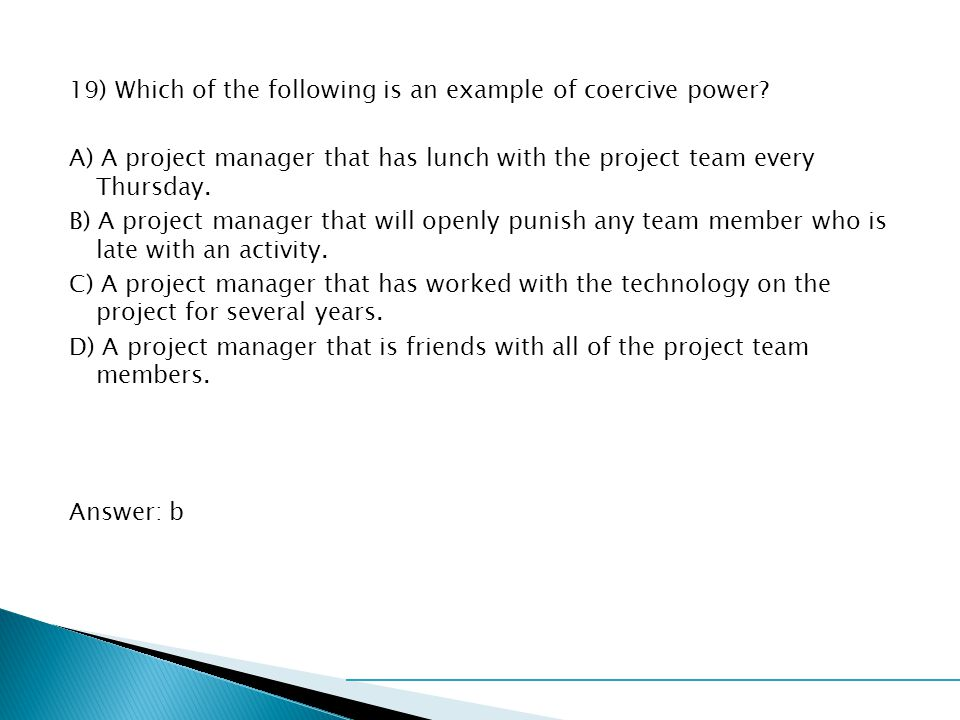 19) Which of the following is an example of coercive power
