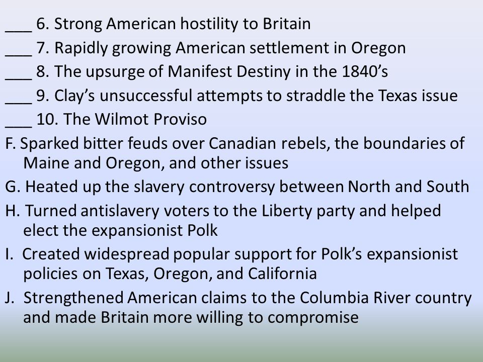 ___ 6. Strong American hostility to Britain ___ 7