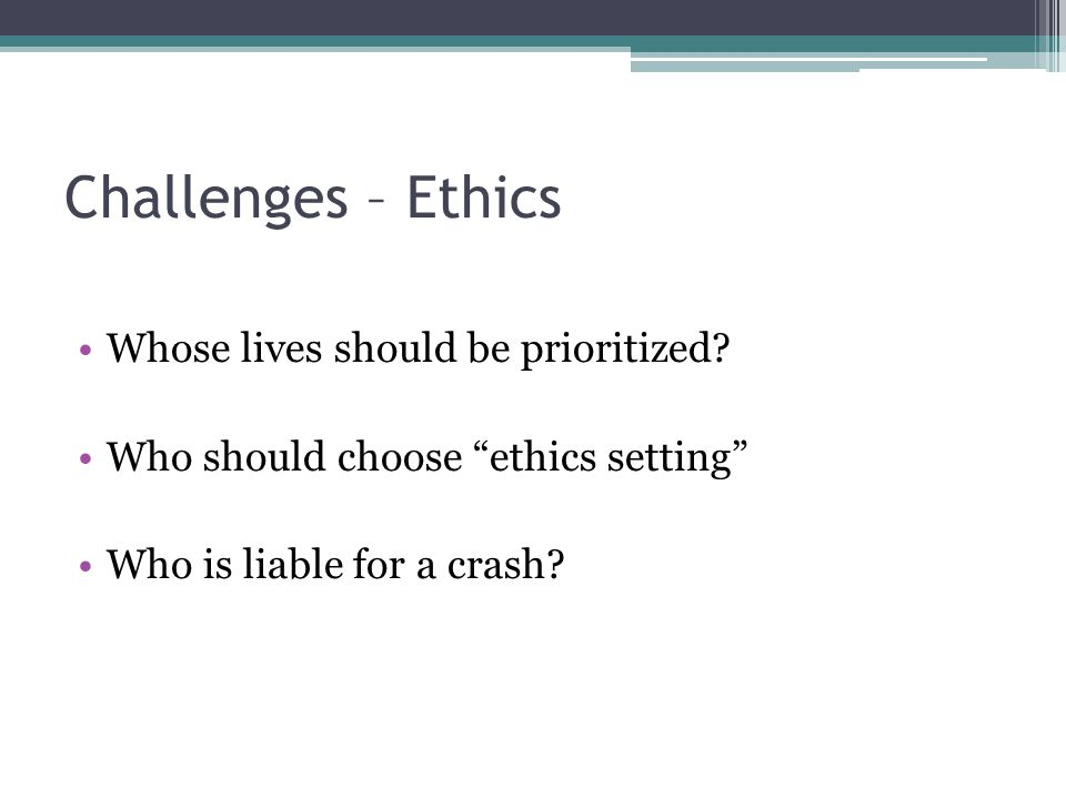 Challenges – Ethics Whose lives should be prioritized