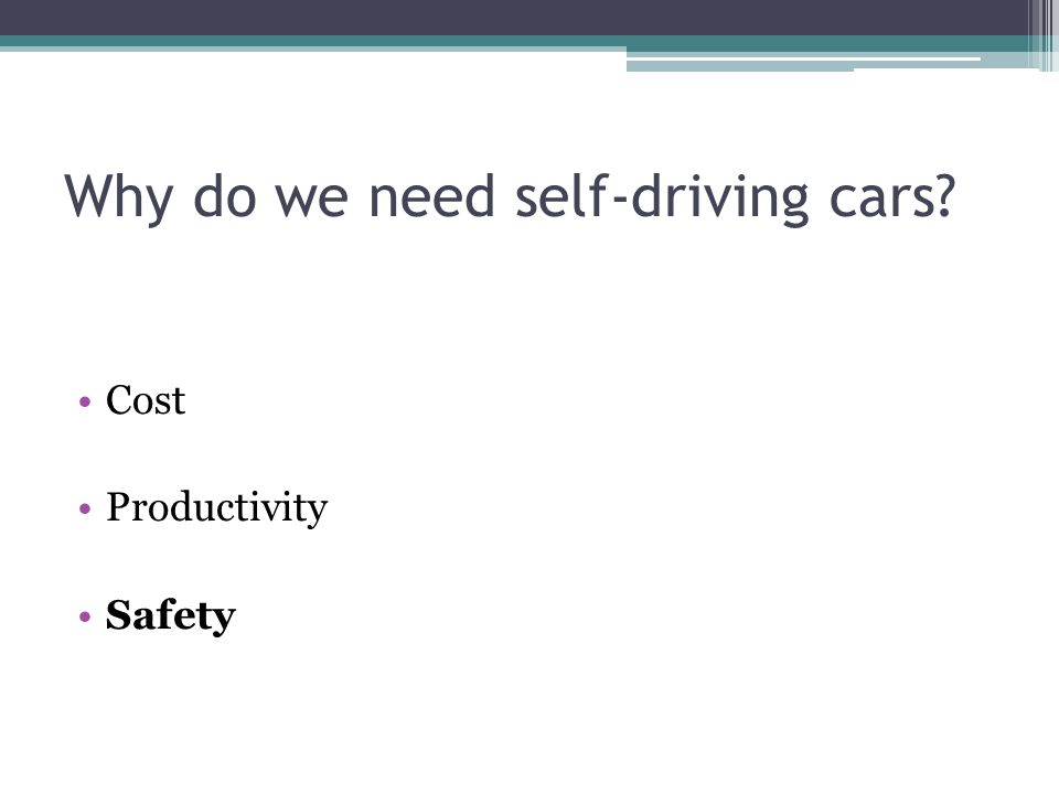 Why do we need self-driving cars