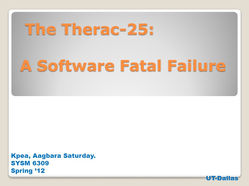 The Therac-25: A Software Fatal Failure
