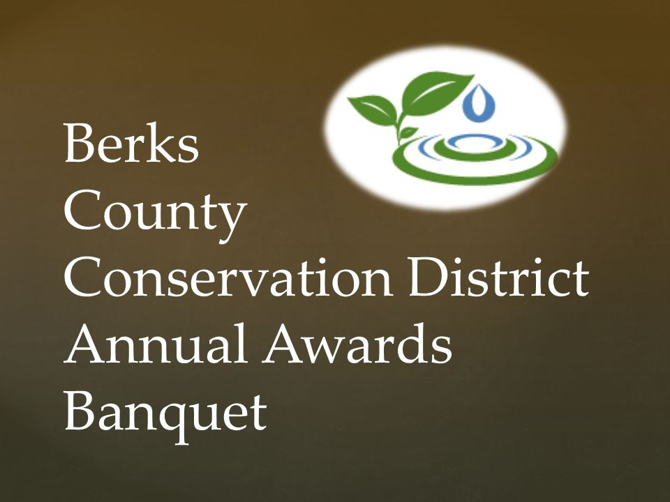 Berks County Conservation District Annual Awards Banquet