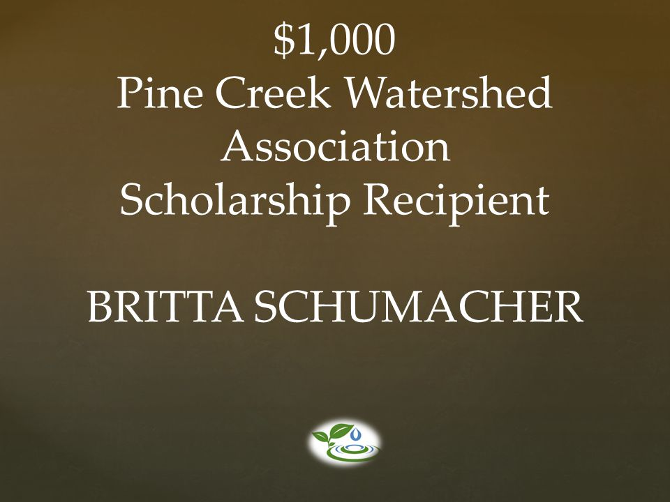 Pine Creek Watershed Association Scholarship Recipient
