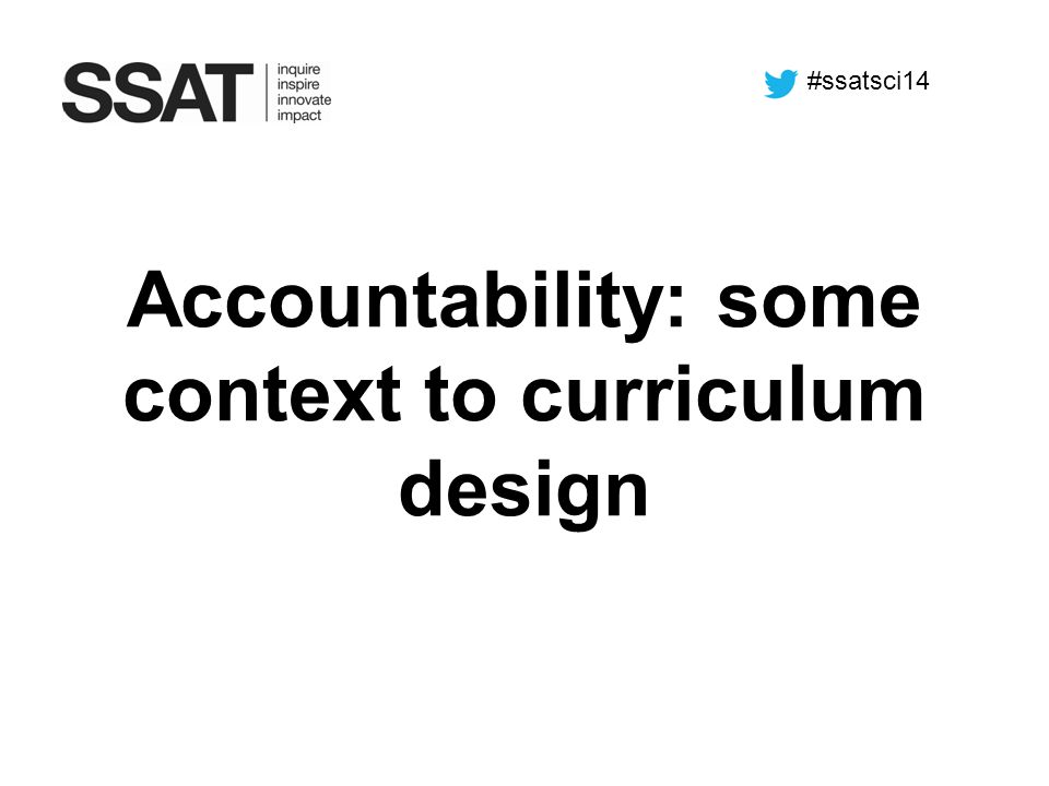 Accountability: some context to curriculum design