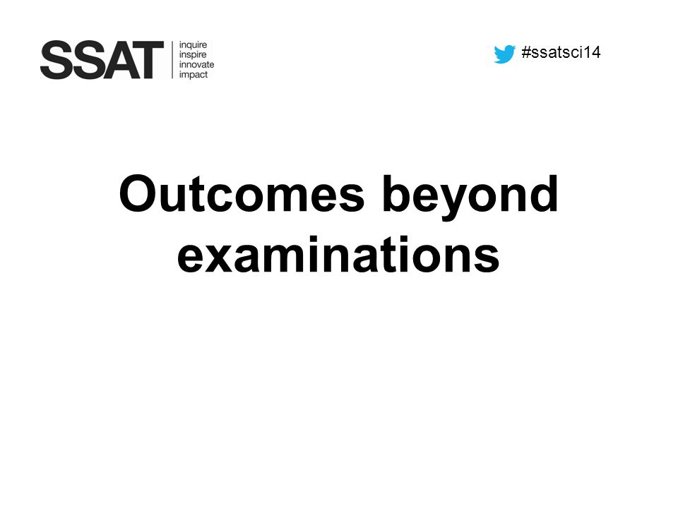 Outcomes beyond examinations