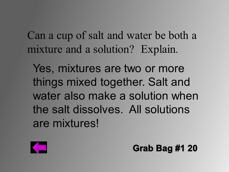 Can a cup of salt and water be both a mixture and a solution Explain.