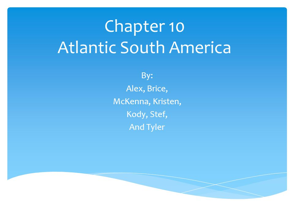 Chapter 10 Atlantic South America