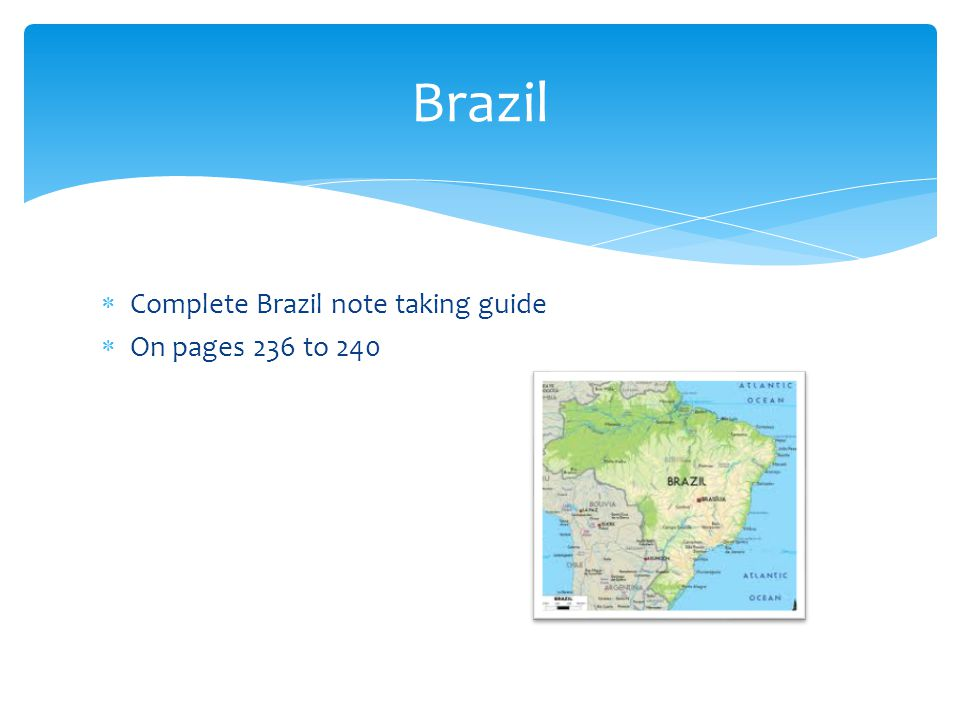 Brazil Complete Brazil note taking guide On pages 236 to 240