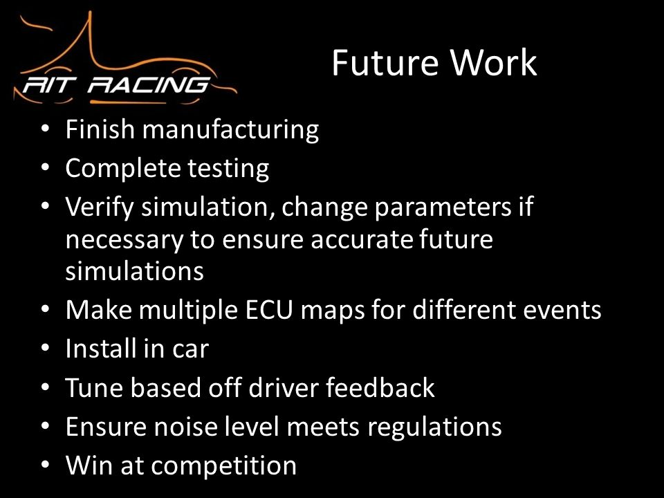 Future Work Finish manufacturing Complete testing
