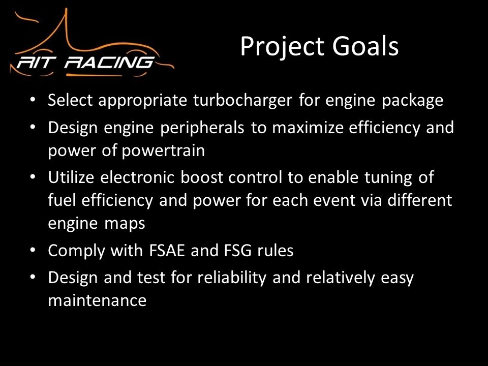 Project Goals Select appropriate turbocharger for engine package