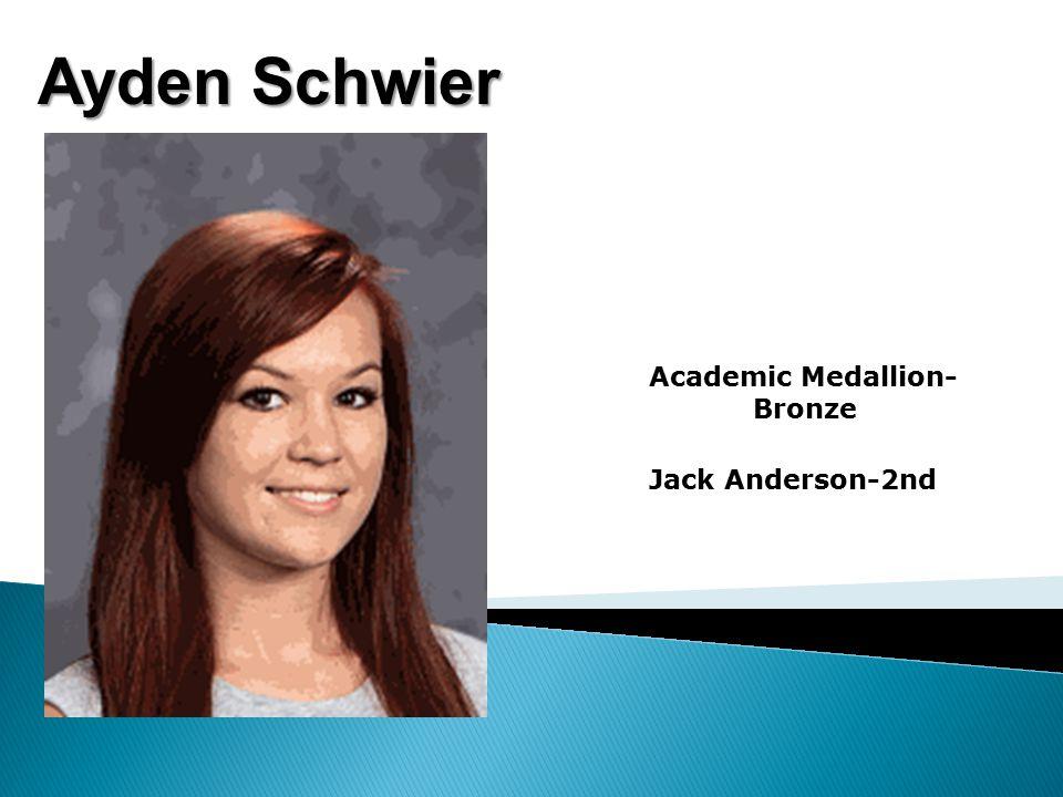 Ayden Schwier Academic Medallion- Bronze Jack Anderson-2nd