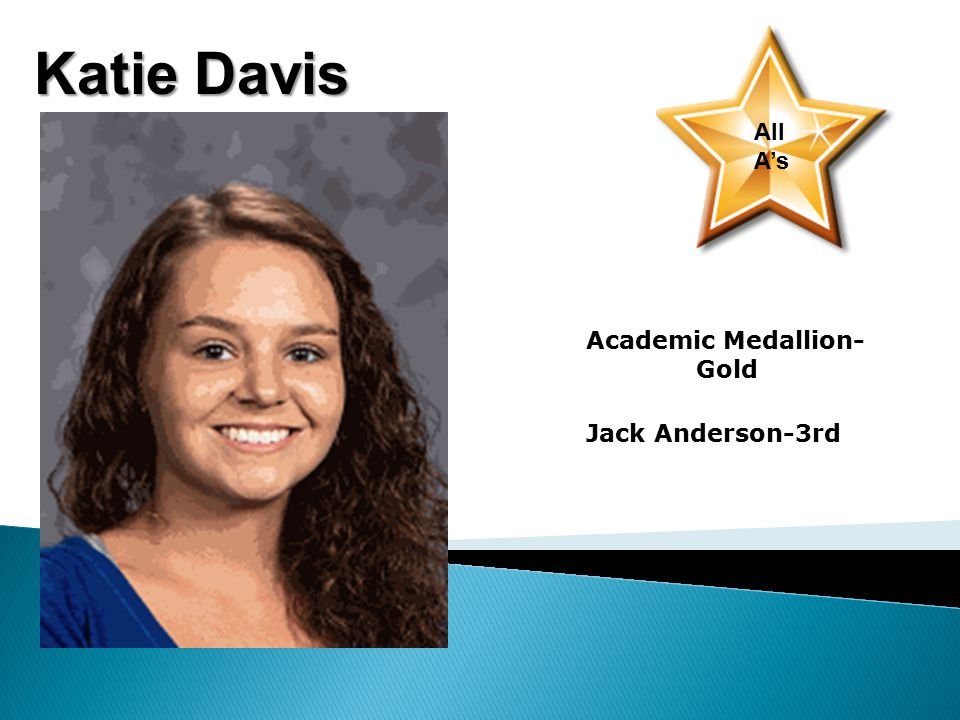 Katie Davis All A's Academic Medallion- Gold Jack Anderson-3rd