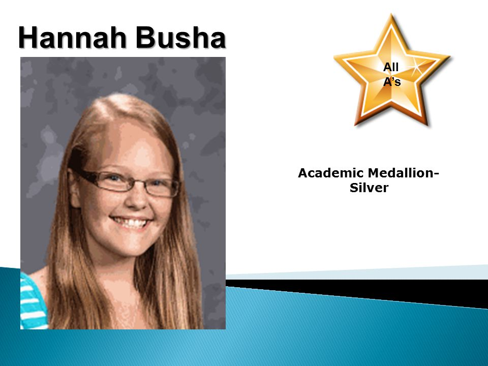 Hannah Busha All A's Academic Medallion- Silver