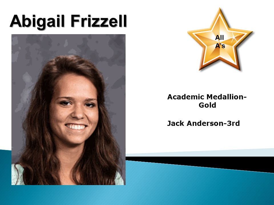 Abigail Frizzell All A's Academic Medallion- Gold Jack Anderson-3rd