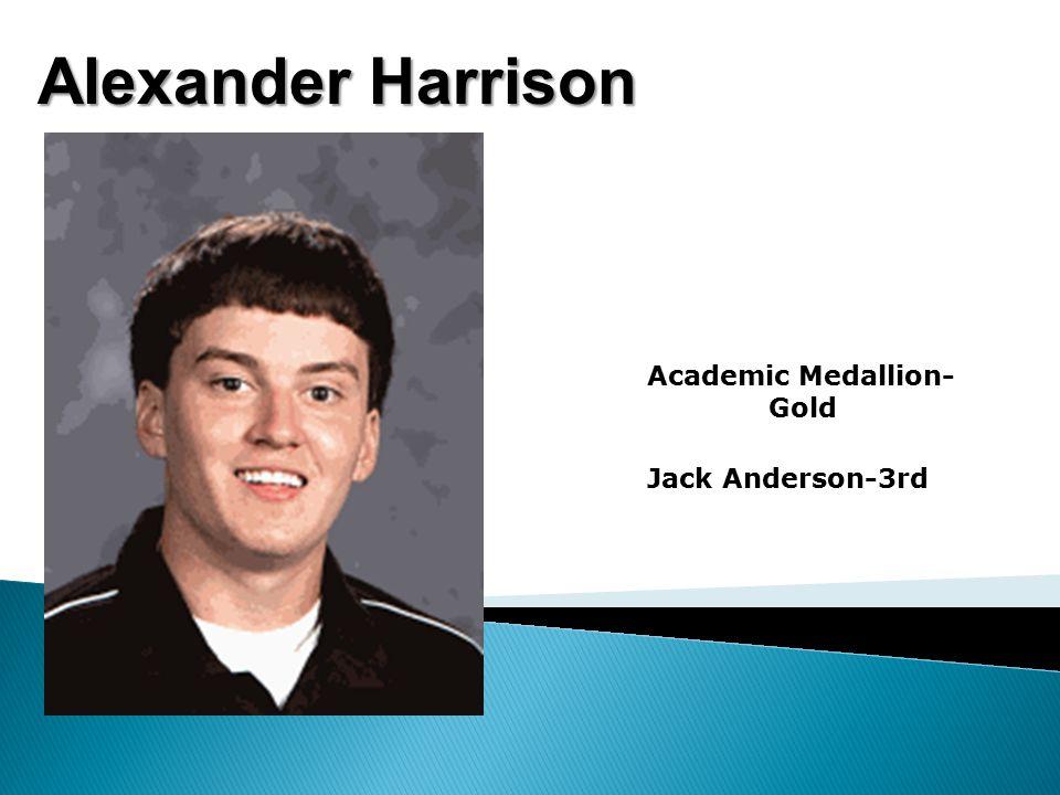 Alexander Harrison Academic Medallion- Gold Jack Anderson-3rd