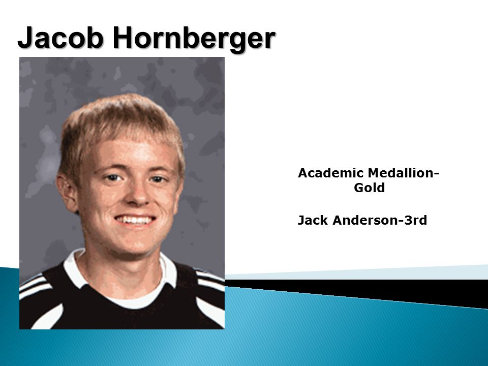 Jacob Hornberger Academic Medallion- Gold Jack Anderson-3rd