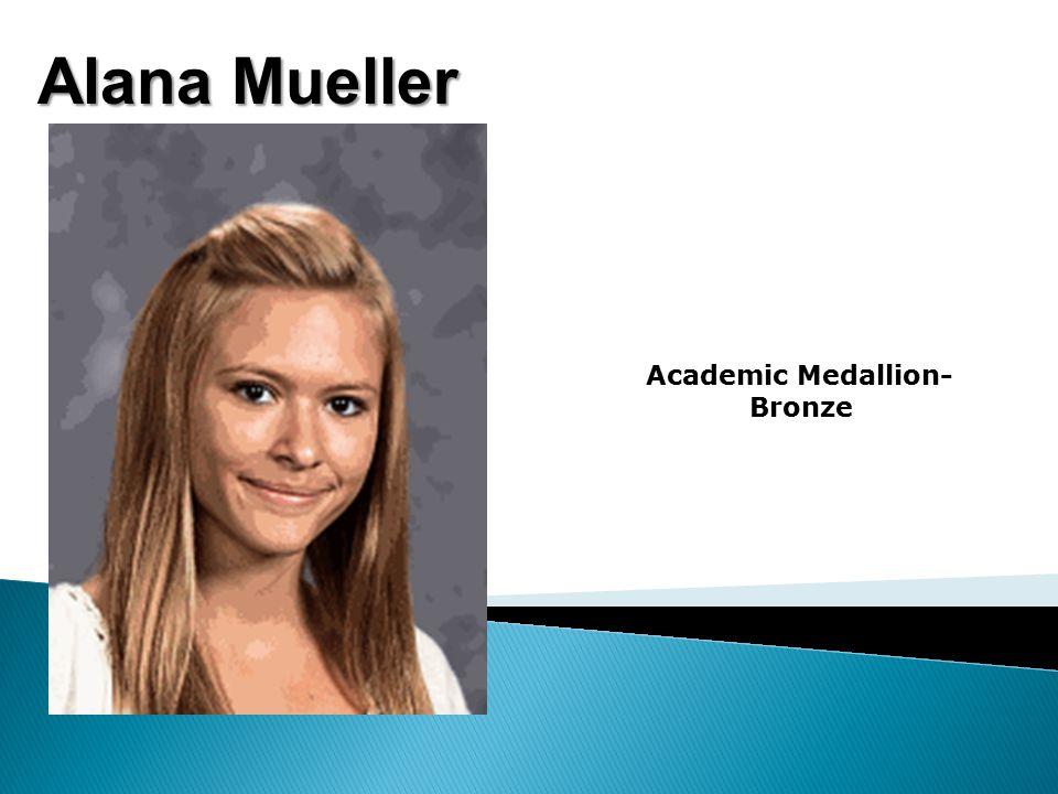 Alana Mueller Academic Medallion- Bronze