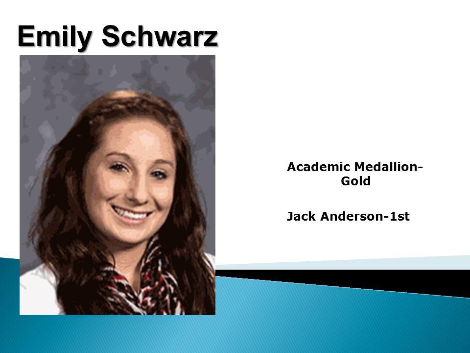 Emily Schwarz Academic Medallion- Gold Jack Anderson-1st