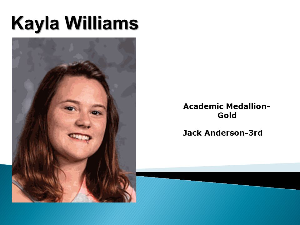 Kayla Williams Academic Medallion- Gold Jack Anderson-3rd