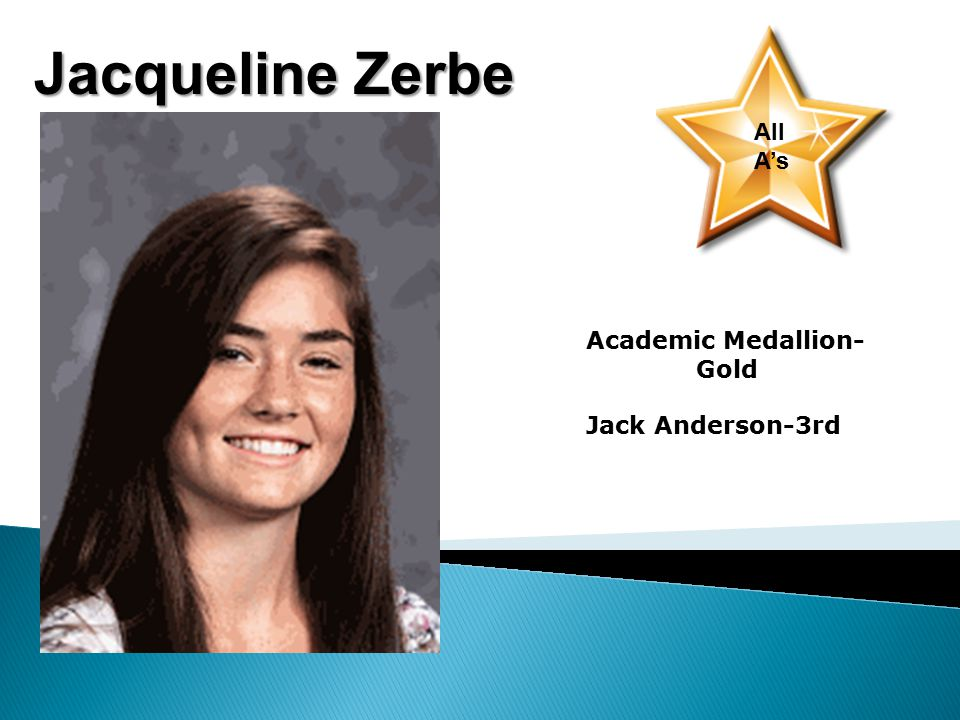 Jacqueline Zerbe All A's Academic Medallion- Gold Jack Anderson-3rd