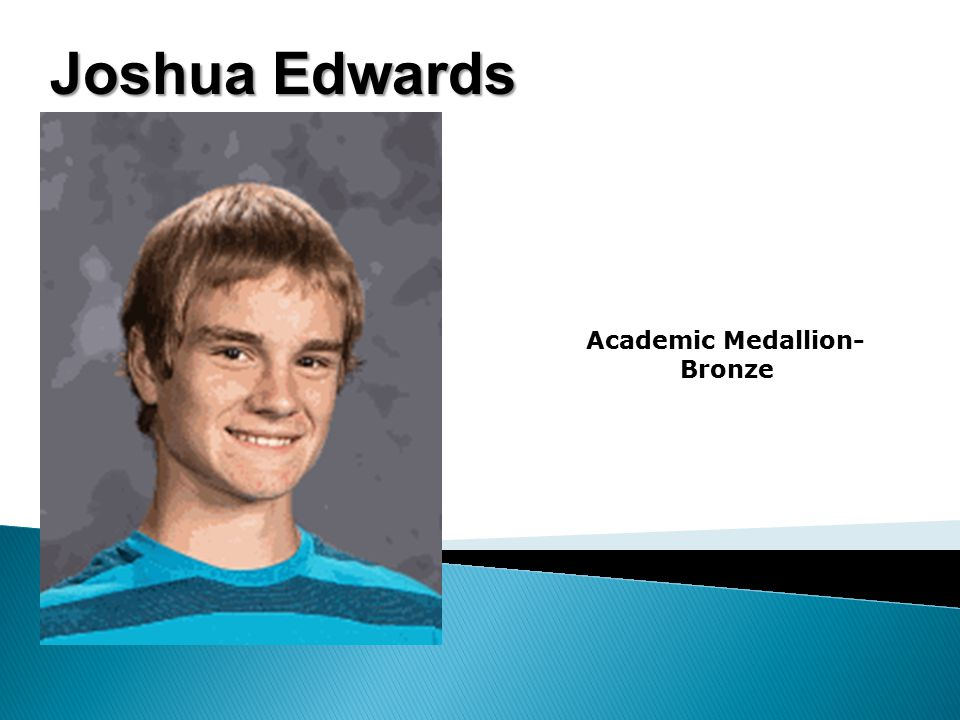Joshua Edwards Academic Medallion- Bronze