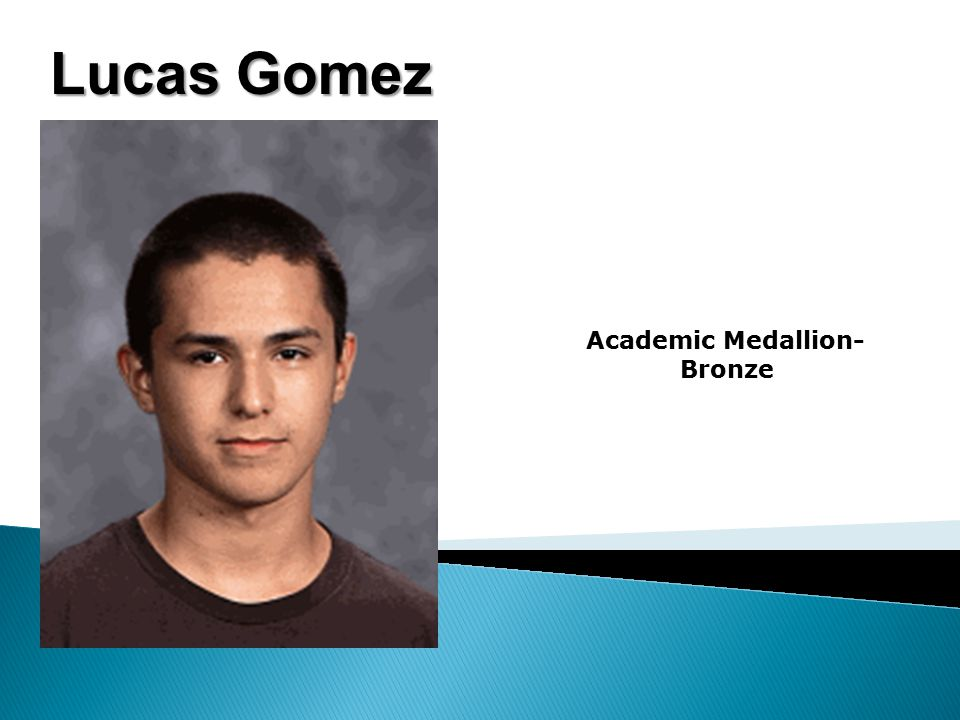 Lucas Gomez Academic Medallion- Bronze