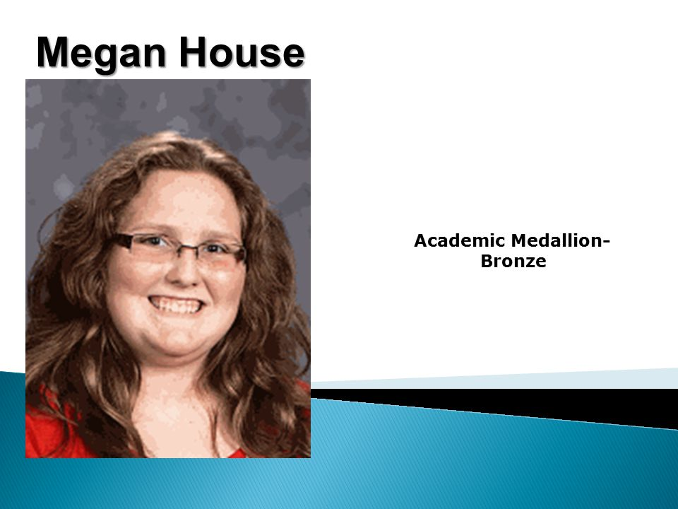 Megan House Academic Medallion- Bronze