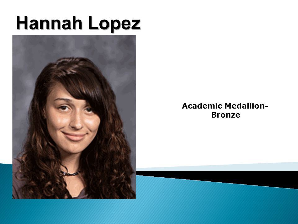 Hannah Lopez Academic Medallion- Bronze