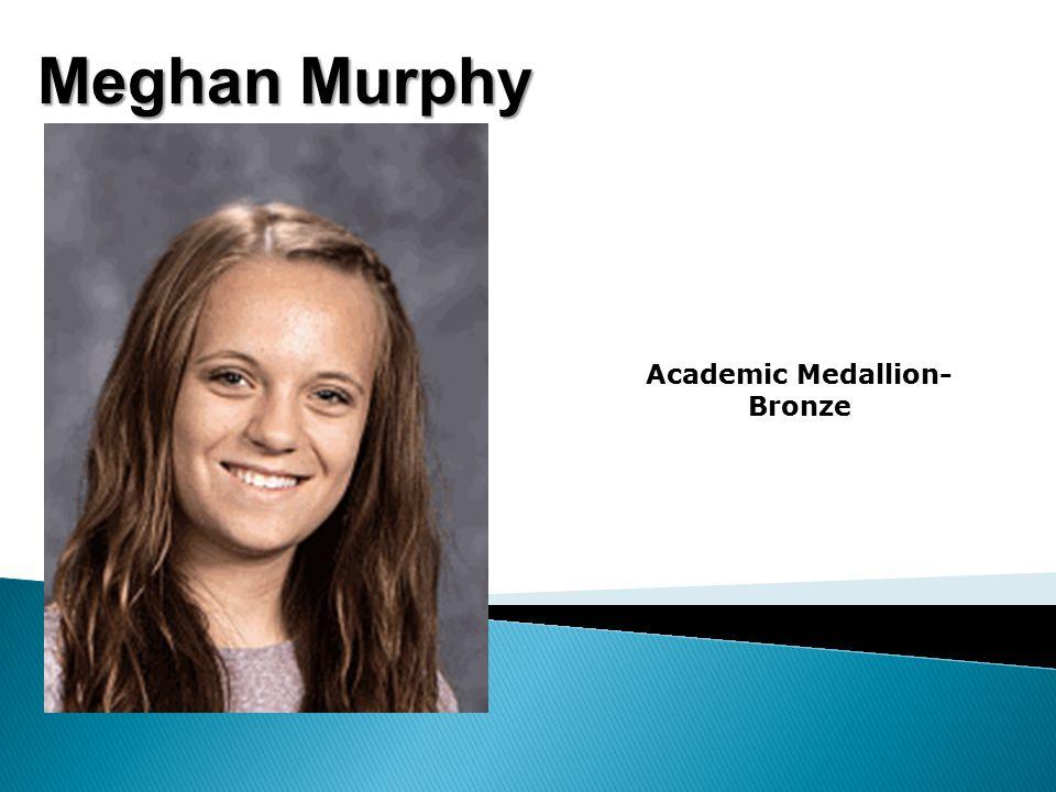 Meghan Murphy Academic Medallion- Bronze