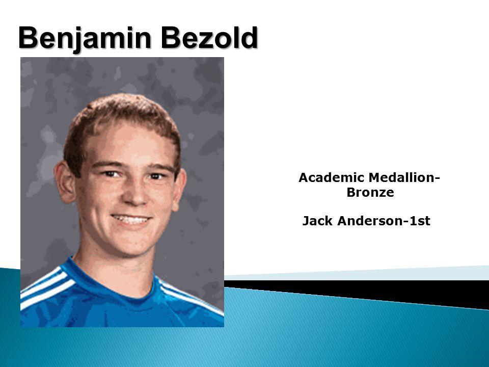 Benjamin Bezold Academic Medallion- Bronze Jack Anderson-1st